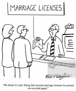 'We think it's only fitting that second marriage licenses be printed on recycled paper.'
